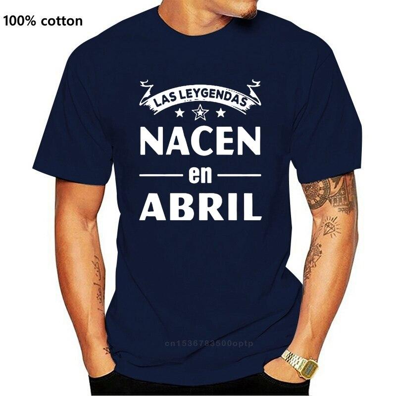 Los hombres T camisa Las leygendas nacen en Abril Las mujeres camiseta