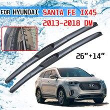 Для Hyundai Santa Fe IX45 2013 2014 2015 2016 2017 2018 DM аксессуары переднего лобового стекла автомобиля стеклоочистителя щетки для автомобиля резак U J