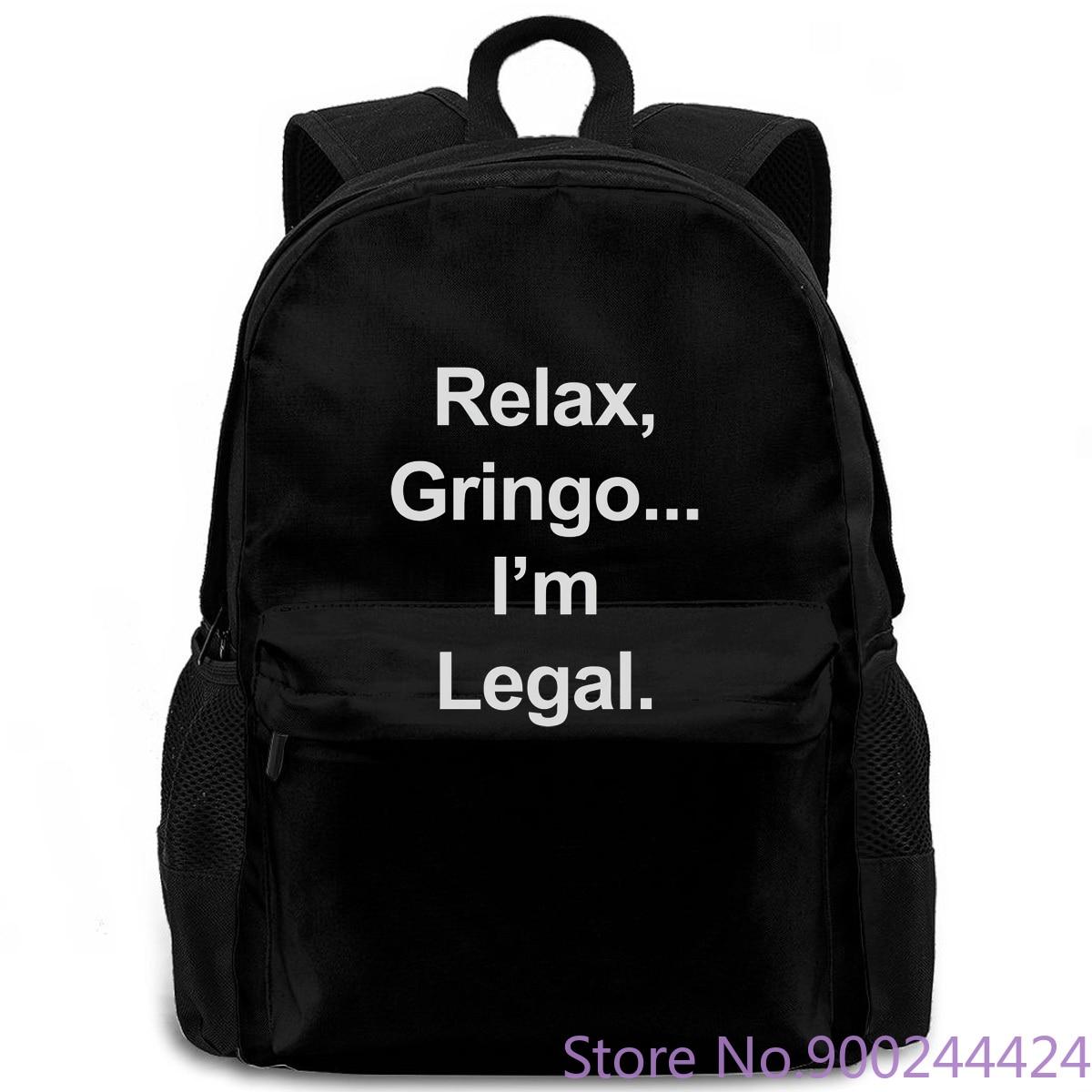Relax Gringo soy Legal mexicano Humor español MEME México orgullo mujeres hombres mochila laptop viaje escuela estudiante adulto