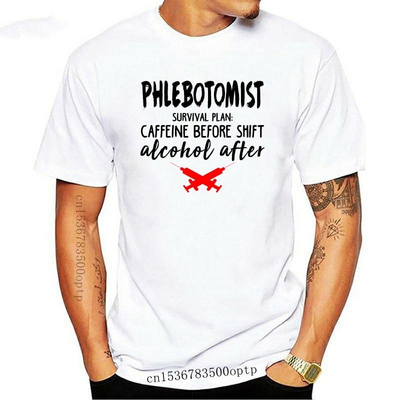 New Men t shirt Phlebotomist Survival Plan Caffeine Before Shift Alcohol After Women t-shirt