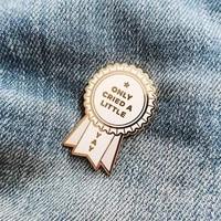 only cried a little enamel pin
