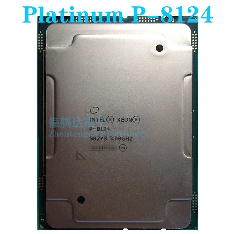 Intel Xeon Platinum P-8124 SR2YS 18 Core 3.0GHz 3.7 Turbo LGA-3647 P-8124 CPU Processor