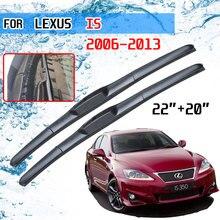 Pour Lexus EST IS250 300 250 300h 350 200d 220d 2006 ~ 2013 XE20 2007 2012 Accessoires Voiture Pare-Brise Essuie-glace Lames Brosses