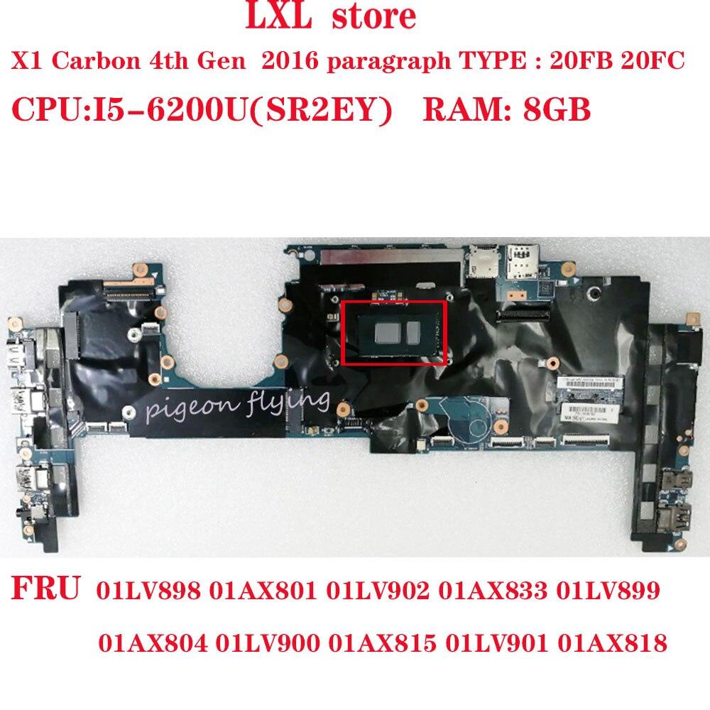Placa base de carbono X1 para Thinkpad 2016 Tipo de laptop14282-2M 20FB 20FC CPU RAM I5-6200 8GB FRU 01LV898 01AX801 01LV902
