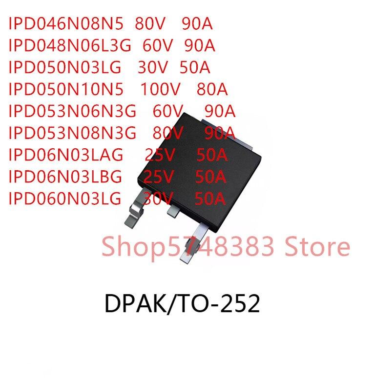 10 шт./лот IPD046N08N5 IPD048N06L3G IPD050N03LG IPD050N10N5 IPD053N06N3G IPD053N08N3G IPD06N03LAG IPD06N03LBG IPD060N03LG TO-252