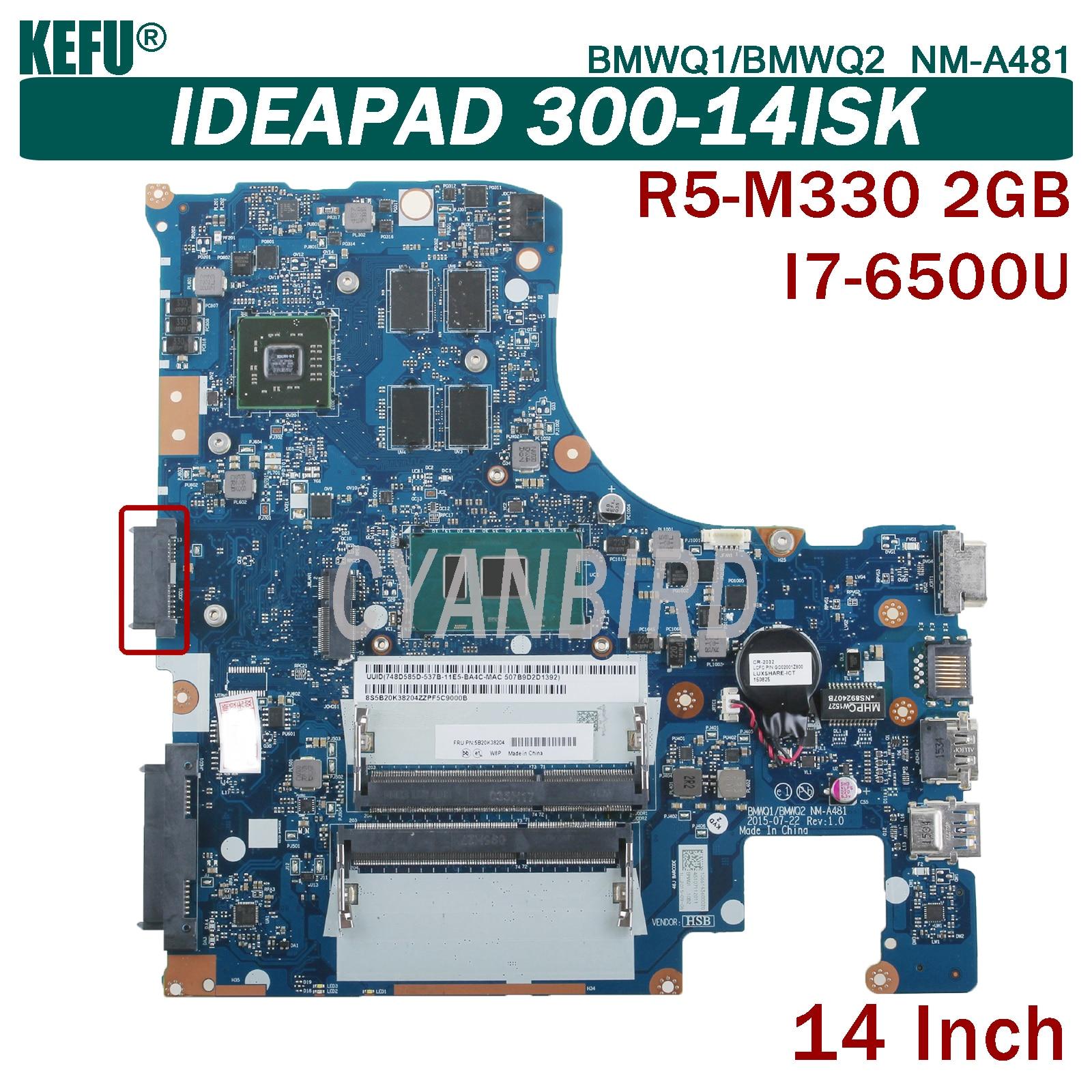 KEFU BMWQ1/BMWQ2 NM-A481 اللوحة الرئيسية الأصلية لينوفو IdeaPad 300-14ISK مع I7-6500U 2 جيجابايت اللوحة الأم R5-M330