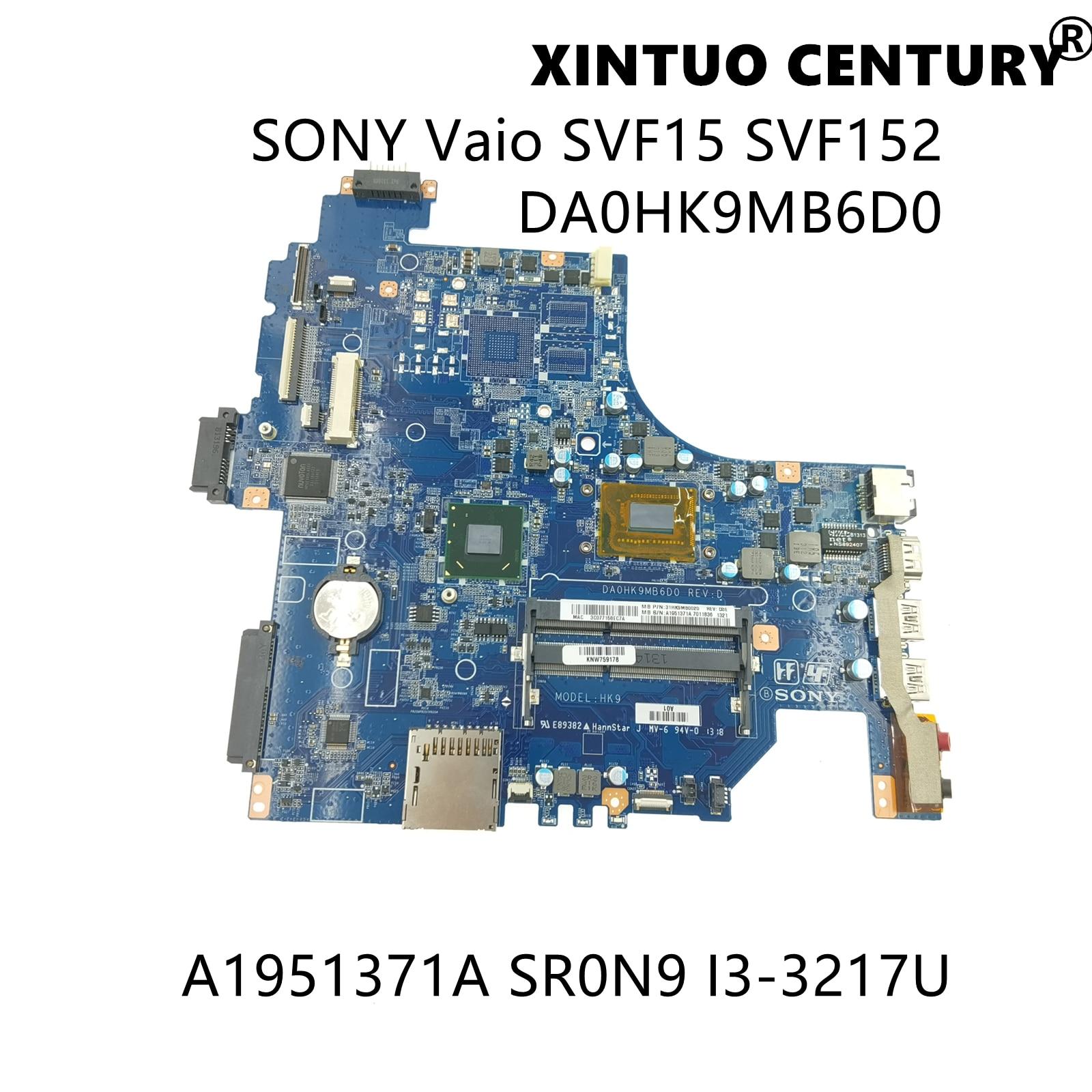 A1951371A لسوني Vaio SVF15 SVF152 اللوحة الأم للكمبيوتر المحمول DA0HK9MB6D0 اللوحة الرئيسية مع SR0N9 I3-3217U DDR3 100% اختبار العمل