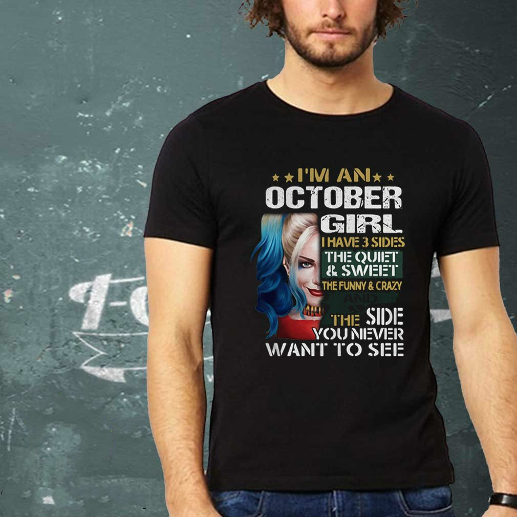 Harley-quinn soy una chica de Octubre tengo 3 lados la camiseta tranquila dulce Unisex