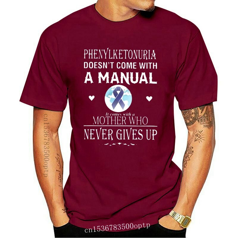 New Men T Shirt Phenylketonuria doesn t come with a manual it comes with a mother who never gives up Women t-shirt