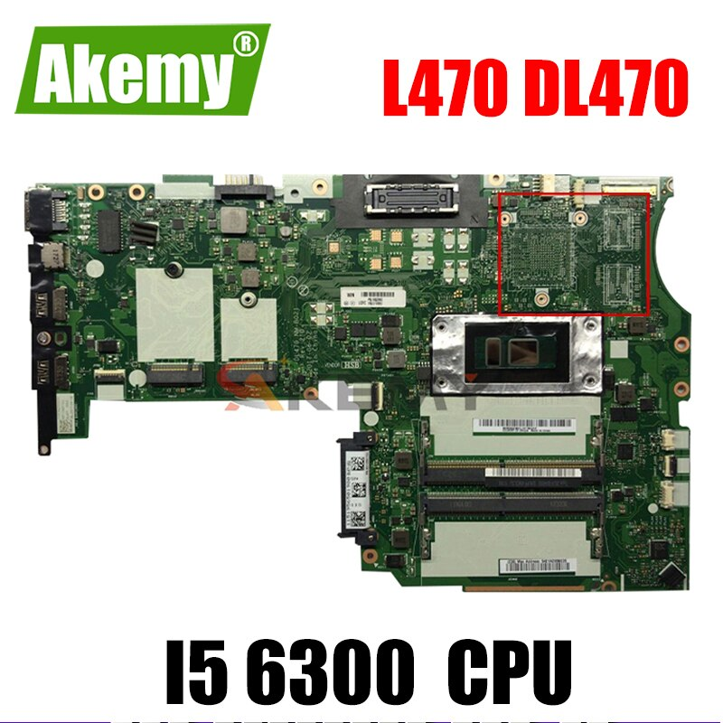 Akemy ل ThinkPad لينوفو L470 DL470 NM-B021 دفتر اللوحة CPU I5 6300 DDR4 بطاقة الرسومات المتكاملة 100% اختبار العمل