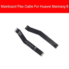 Mainboard Connector Flex Cable For Huawei Maimang 8 Maimang8 Motherboard Flex Ribbon Cable Repair  R