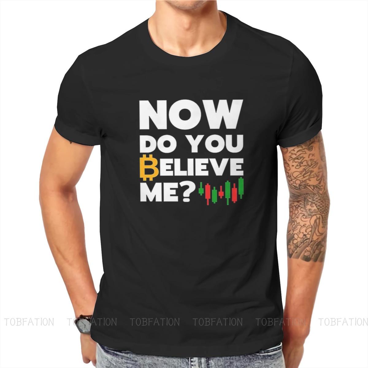 Believe Me Bitcoin Art Satoshi Nakamoto Tshirt Top Cotton Loose Ofertas Men's Clothes Casual Men T shirt