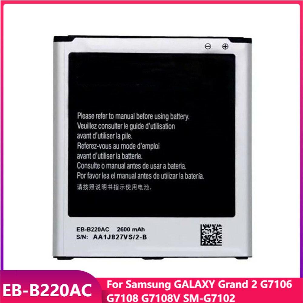 Original Phone Battery EB-B220AC For Samsung GALAXY Grand 2 SM-G7106 G7108 G7108V SM-G7102 Replacement Batteries 2600mAh