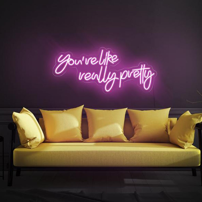You're like really pretty neon,You're like really pretty sign,Neon sign bedroom,Led neon sign wall decor,Neon light sign enlarge