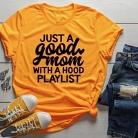just a good mom with hood playlist t shirt mother day gift funny women fashion shirt tee art top tx5533
