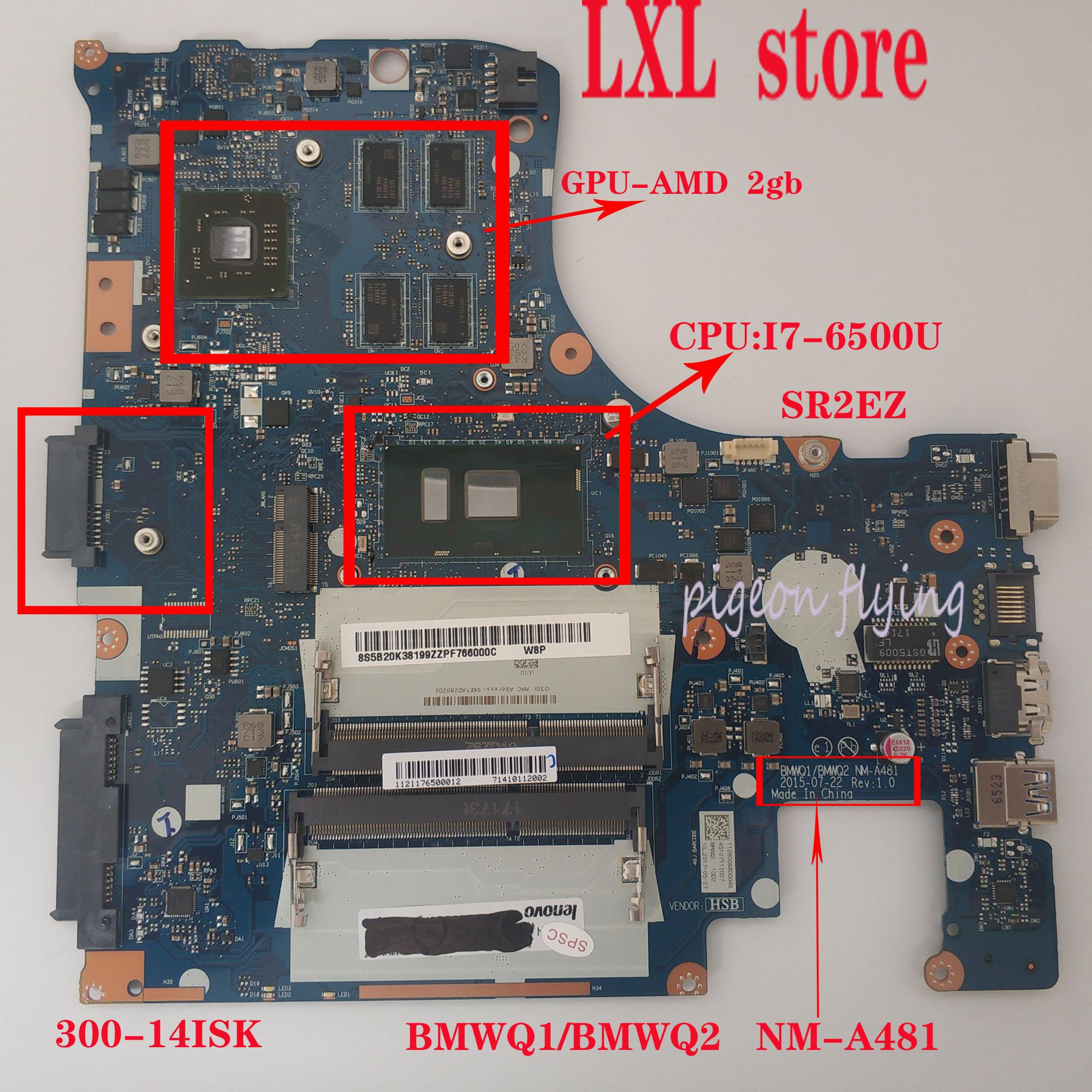 جديد NM-A481 ل 80Q6 lenovo ideapad 300-14ISK اللوحة المحمول وحدة المعالجة المركزية: I7-6500U GPU-AMD 2GB DDR3 FRU 5B20K38199 100% اختبار