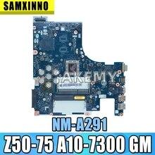 Z50-75 G50-75 carte mère pour Lenovo Z50-75 G50-75M ACLU7/ACLU8 NM-A291 Rev1.0 com A10-7300 Teste de CPU 100%