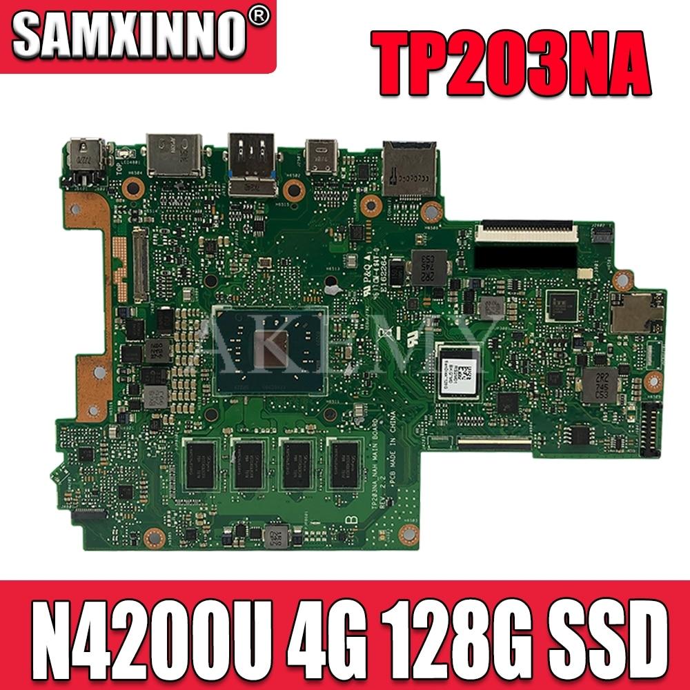 SAMXINNO para ASUS VivoBook Flip 12 TP203NA TP203NAH computadora portátil placa base TP203NA placa base W/N4200U 4GB RAM 128G SSD