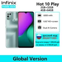 Смартфон глобальная версия Infinix Hot 10 Play с аккумулятором 6000 мАч, дисплей 6,82 дюйма HD +, Helio G25, двойная задняя камера 13 МП с ии