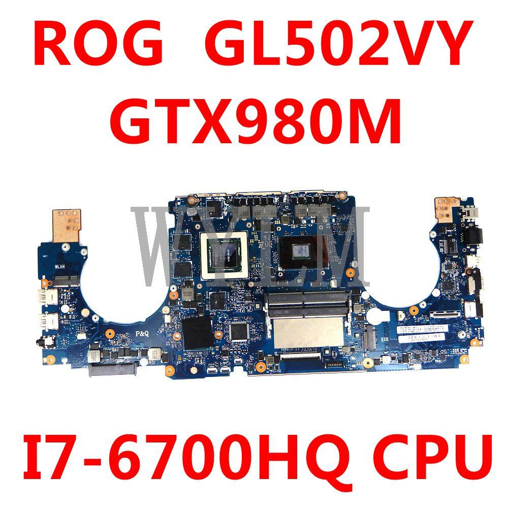 ROG GL502VY اللوحة GL502VY I7-6700HQ CPU GTX980M اللوحة ل Asus GL502VY GL502V GL502 اللوحة المحمول 90NB0DR0-R0007
