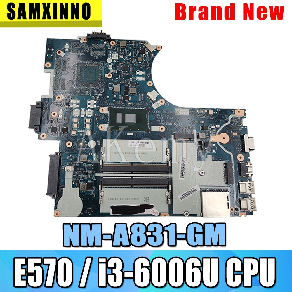 SAMXINNO For Lenovo Thinkpad E570 E570C CE570 NM-A831 Laotop Mainboard NM-A831 Motherboard with i3-6006U CPU