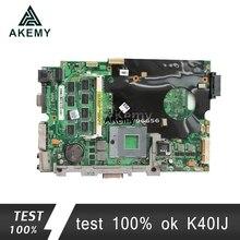 Akemy K40IJ carte mère Dordinateur Portable pour ASUS K40IJ K50IJ K60IJ X5DIJ K40AB K50AB K40 K50 Test carte mère dorigine