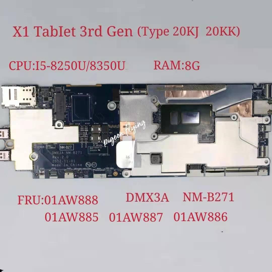 ل ThinkPad X1 اللوحي 3rd الجنرال اللوحة الأم الكمبيوتر المحمول وحدة المعالجة المركزية i5-8250U/8350U RAM:8G NM-B271 FRU:01AW886 01AW887 01AW885 01AW888 اختبار موافق