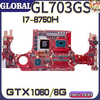S7BS for ASUS ROG PLUS GL703G GL703GE GL703GS GL703GM laptop motherboard Original mainboard 100% test OK I7-8750H GTX1060-6G