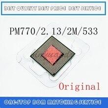 Procesor laptop Pentium M 770 CPU 2M Cache/2.13GHz/533/dwurdzeniowy procesor laptopa 479 PM770 obsługuje 915 1 4.