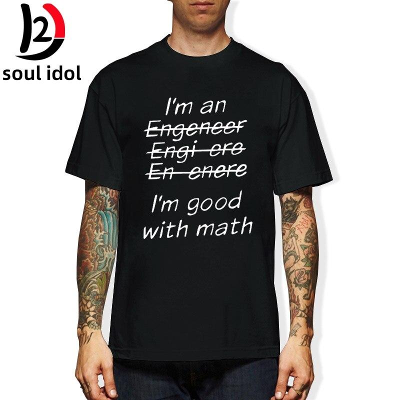 D2 nuevo soy un ingeniero soy bueno en matemáticas divertido Engeneer física graduado camiseta hombres ropa con manga corta Top Tees