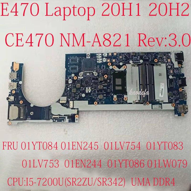 CE470 NM-A821 لباد E470 اللوحة اللوحة 20H1 20H2 I5-7200U DDR4 FRU 01LV753 01EN244 01YT086 01LW079 01YT084 اختبار