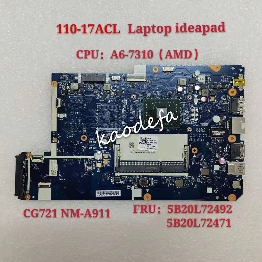 CG721 NM-A911 110-17 ACL اللوحة المحمول لينوفو Ideapad UMA CPU:A6-7310U AMD- DDR3 FRU 5B20L72471 5B20L72492