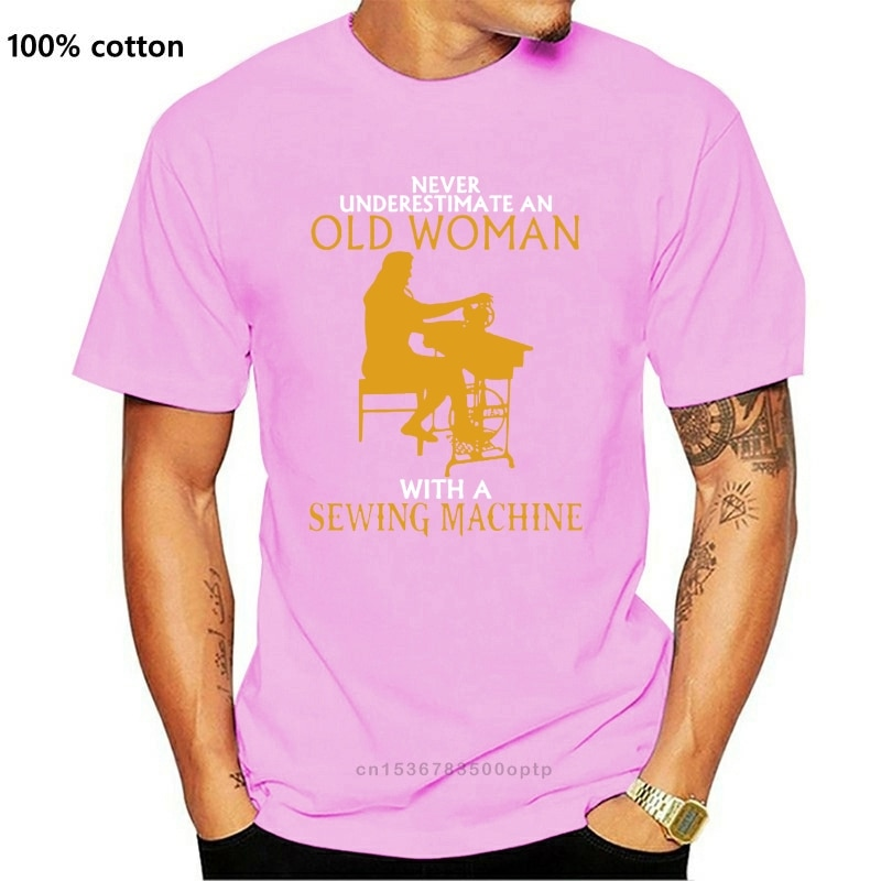 New Men Short sleeve tshirt Never Underestimate an Old Woman with a Sewing Machine T-Shirt cool Women t-shirt