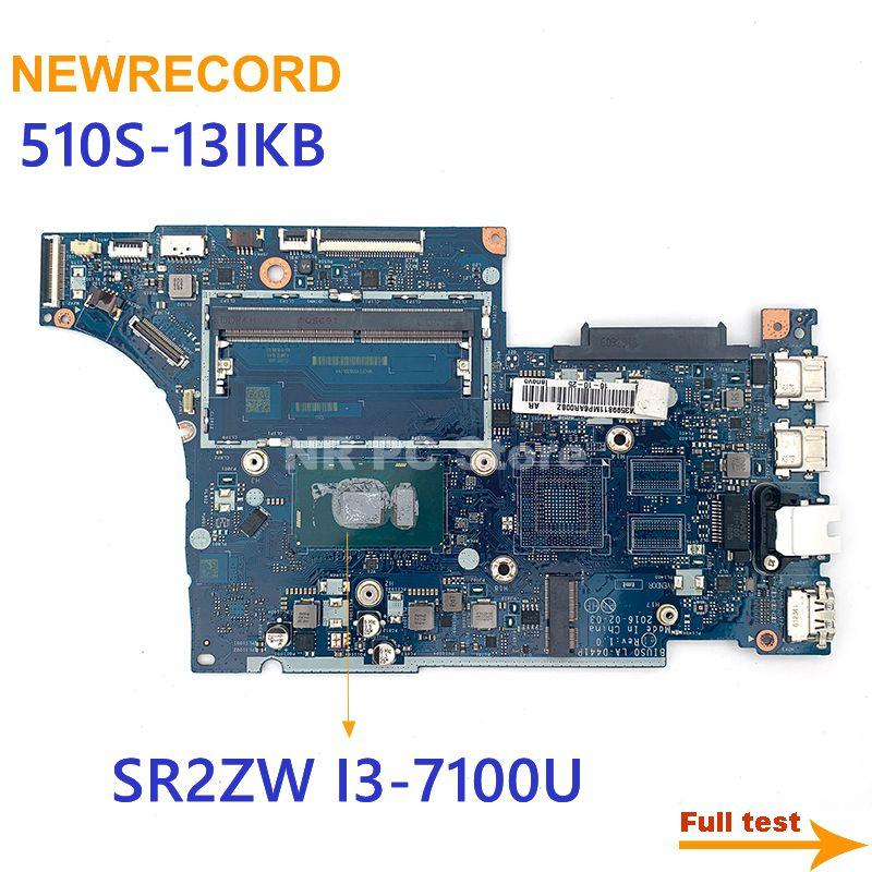 نيوريكورد لينوفو 510S-13IKB دفتر اللوحة SR2ZW I3-7100U DDR4 LA-D441P اللوحة الرئيسية FRU 5B20M35993 اختبارها بالكامل