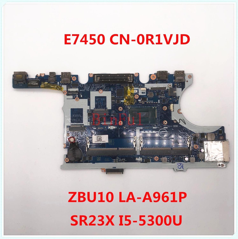Para dell e7450 LA-A961P computador portátil placa-mãe com sr23x I5-5300U cpu CN-0R1VJD 0r1vjd r1vjd ddr3l100 % completo funcionando bem