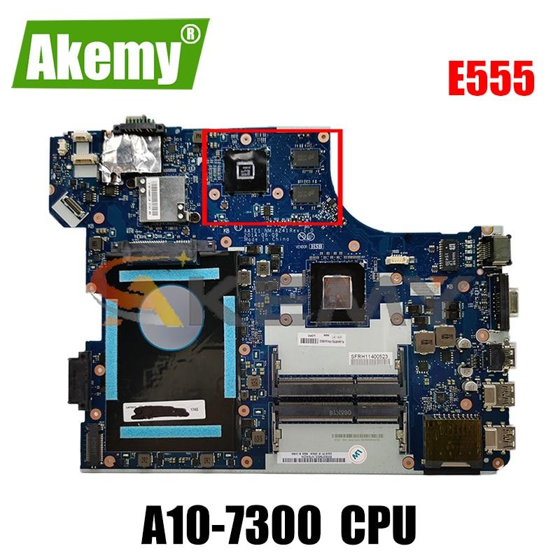 Akemy AATE1 NM-A241 اللوحة لينوفو ثينك باد E555 المحمول اللوحة FRU 04X5633 CPU A10-7300 DDR3 100% اختبار العمل