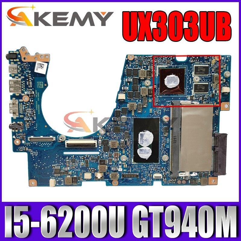 Akemy UX303UB اللوحة الأم لأجهزة الكمبيوتر المحمول ASUS Zenbook UX303UB UX303U اللوحة الرئيسية الأصلية 4GB-RAM I5-6200U GT940M-2GB