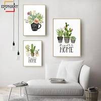 Botanique Cactus imprimer maison douce maison signe citation mur Art peinture cuisine decor the affiche nordique mur photo pour salon
