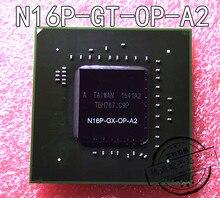 1 pièces N16P-GT-OP-A2 N16P GT OP A2 BGA 100% Nouveau et original