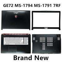 Brand New Laptop Case Cover For MSI GE72 MS-1794 MS-1791 7RF Top Cover /LCD Bezel/Palmrest/Bottom Base Cover Case