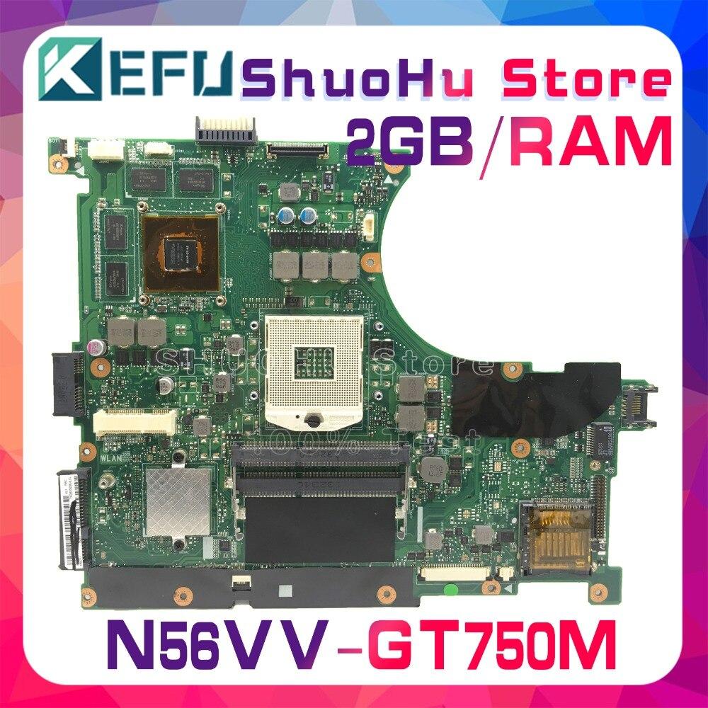 KEFU For ASUS GT750M/2G N56VM N56VZ N56VB N56VV N56V N14P-GT-A2 laptop motherboard tested 100% work original mainboard