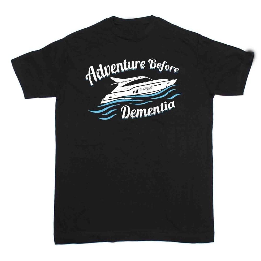 New Design Men Tee Shirt Tops Cotton Fitness T-Shirts Adventure Before Dementia Speed Boat T-Shirt Yacht Sailer Gift Tee Shirt
