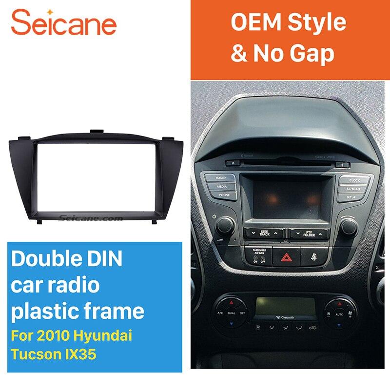 Seicane Beste Stunning Doppel Din Auto Radio Fascia Trim Kit für 2010 HYUNDAI TUCSON IX35 Installieren Rahmen DVD panel Stereo interface