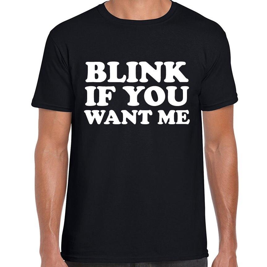 Parpadea si ME quieres divertido impreso descarada novedad t camisa muchacho broma hombres camisetas de verano de moda de estilo botín hombres T camisas