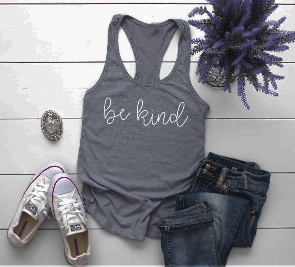 Be kind mujeres moda lema tanques Fiesta Calle estilo grunge Hipster cristiano bautismo fiesta nuevo chaleco ropa