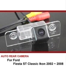 For Ford Fiesta ST Classic Ikon 2002 ~ 2008  Rear view Camera Vehicle Camera Back up Camera Car Parking Camera Night Vision