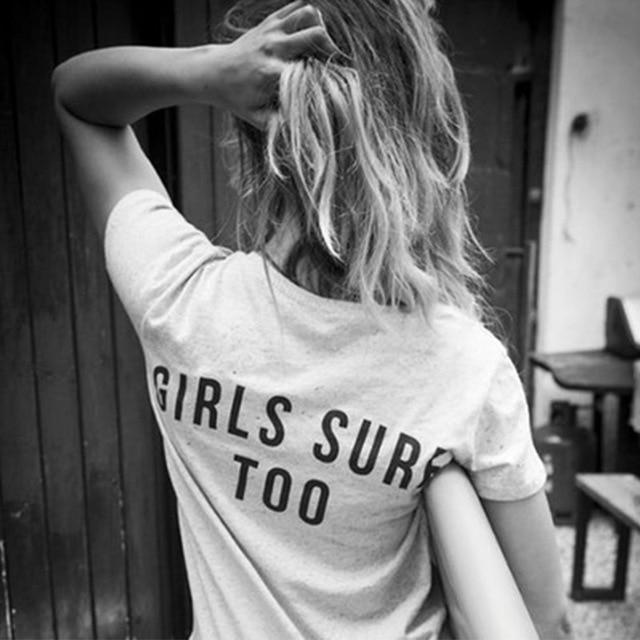 Girls Surf Too Back Printed Feminism T-Shirt Women Tumblr Fashion Graphic Tee Summer Fashion Short Sleeve Casual White Tops