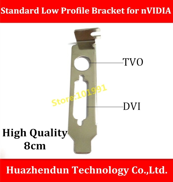Hot Sell High Quality Bracket  TVO+DVI Interface Standard Low Profile Bracket for nVIDIA Video Card  8CM