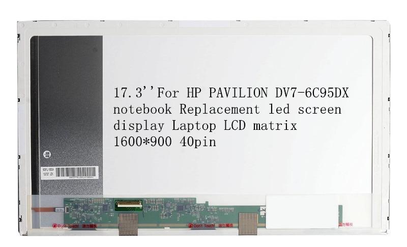 17,3 для ноутбука HP PAVILION DV7-6C95DX Замена ЖК-дисплея для ноутбука 1600*900 40pin