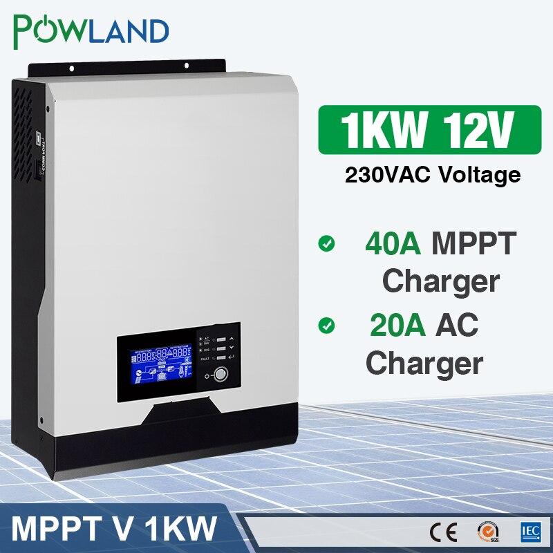 POWLAND 1KVA inversor Solar 1000w 12V inversor de onda sinusoidal pura 40A MPPT inversor fuera de red 220V inversor híbrido 20A cargador de CA